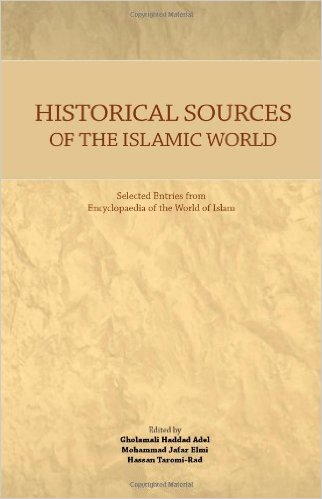 HISTORICAL SOURCES OF THE ISLAMIC WORLD