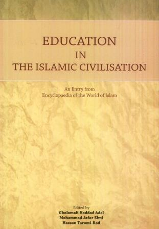 EDUCATION IN THE ISLAMIC CIVILISATION